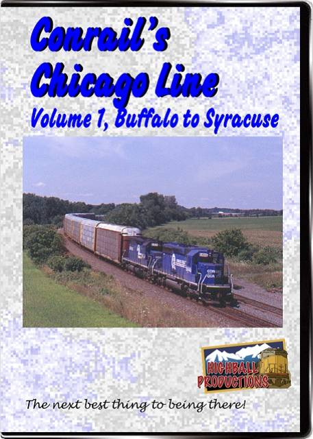 Conrails Chicago Line Volume 1 - Buffalo To Syracuse DVD Train Video Highball Productions CCL1-DVD