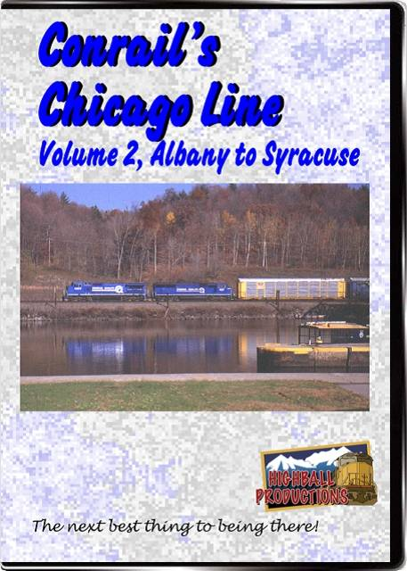 Conrails Chicago Line Volume 2 - Albany To Syracuse DVD Highball Productions CCL2-DVD