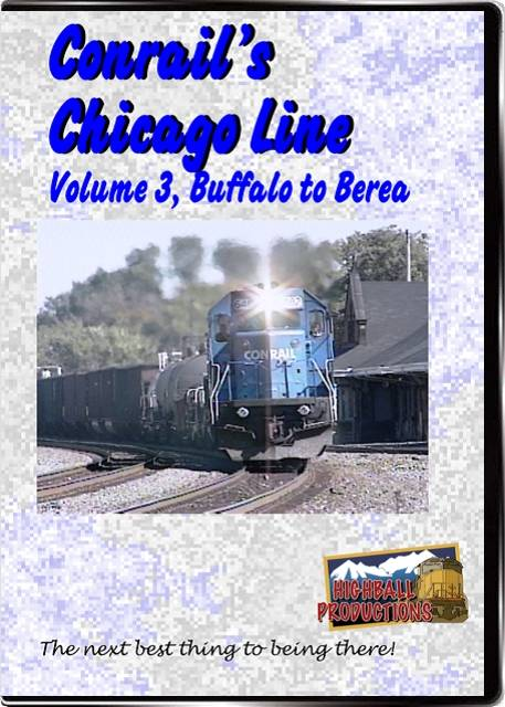 Conrails Chicago Line Volume 3 - Buffalo To Berea DVD Train Video Highball Productions CCL3-DVD