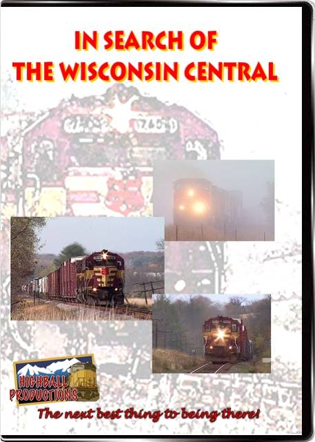In Search Of the Wisconsin Central DVD Train Video Highball Productions CNWC-DVD