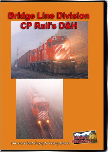 Bridge Line Division - Canadian Pacifics D&H DVD Train Video Highball Productions CPDH-DVD