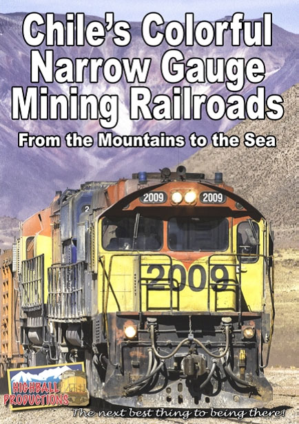 Chiles Colorful Narrow Gauge Mining Railroads DVD Train Video Highball Productions CCNG