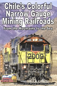 Chiles Colorful Narrow Gauge Mining Railroads DVD