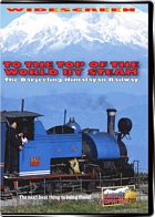 To the Top Of the World By Steam the Darjeeling - Himalayan Railway DVD