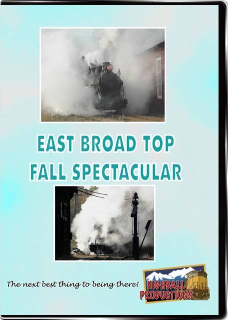 East Broad Top Fall Spectacular DVD Highball Productions EBTS-DVD