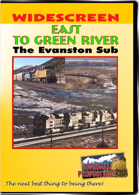 East To Green River! The Union Pacific Evanston Sub DVD Train Video Highball Productions ETGR-DVD