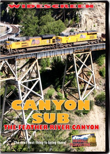 Canyon Sub - BNSF and Union Pacific in the Feather River Canyon DVD Highball Productions FEAW