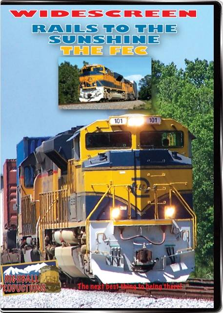 Rails To the Sunshine - The Florida East Coast Railroad DVD Highball Productions FECW