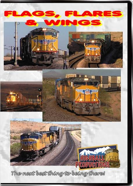 Flags  Flares & Wings - Union Pacifics SD70Ms across the Southwest DVD Train Video Highball Productions FLAG-DVD