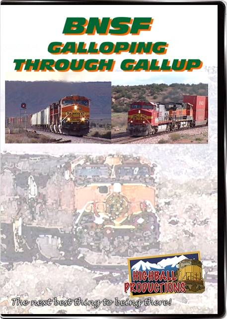 BNSF Galloping Through Gallup DVD Highball Productions GALL