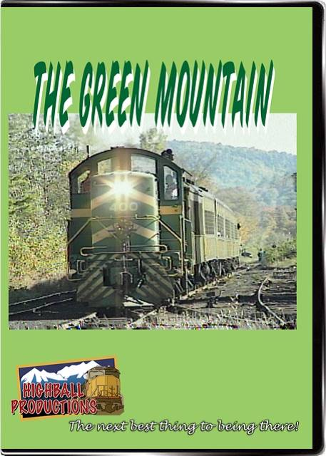 The Green Mountain - Running on former Rutland Railroad rails DVD Highball Productions GMRR-DVD