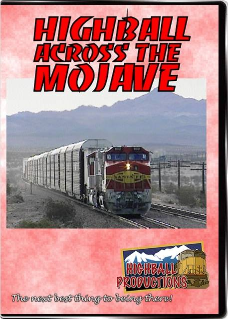 Highball Across the Mojave - The BNSF Needles Sub DVD Highball Productions HATM-DVD