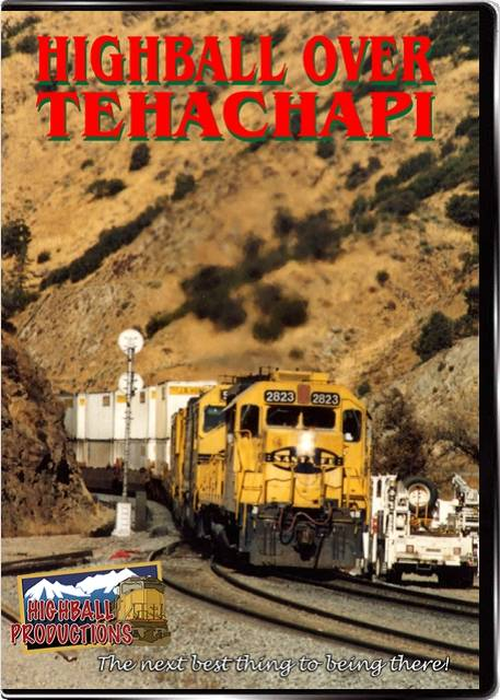 Highball Over Tehachapi - BNSF and Union Pacific in Southern California DVD Train Video Highball Productions HBOT-DVD