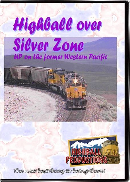 Highball Over Silver Zone - Union Pacific on former Western Pacifc rails DVD Train Video Highball Productions HBSZ-DVD