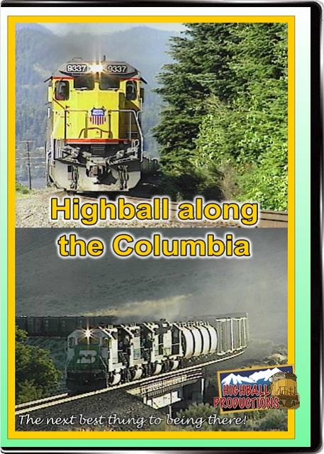 Highball Along the Columbia - BNSF and Union Pacific DVD Train Video Highball Productions HCOL