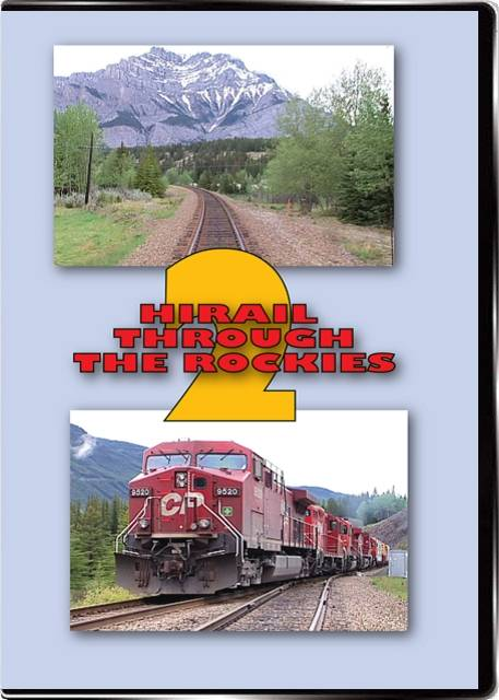 Highrail Through the Rockies 2 - Canadian Pacific Exshaw To Lake Louise DVD Train Video Highball Productions HIRL2-DVD