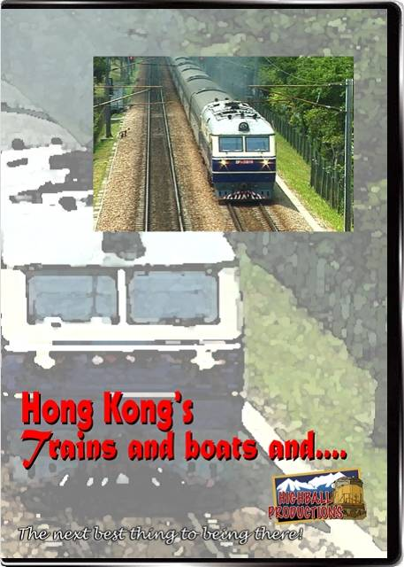 Hong Kongs Trains and Boats and.... DVD Train Video Highball Productions HKTB2