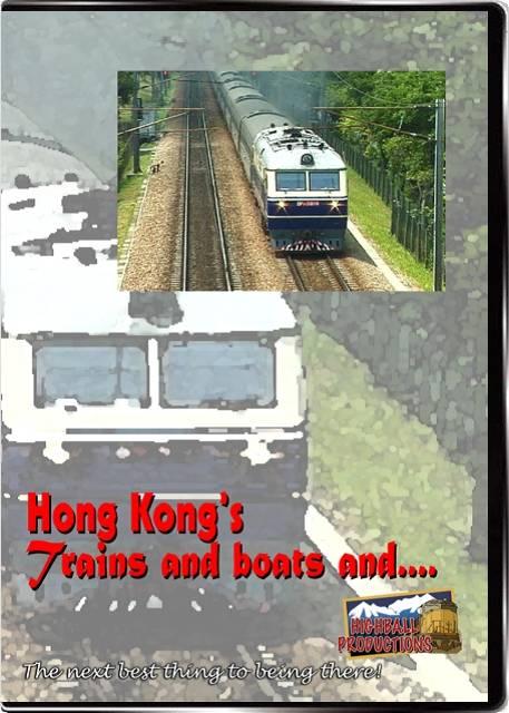 Hong Kongs Trains and Boats and.... DVD Highball Productions HKTB2