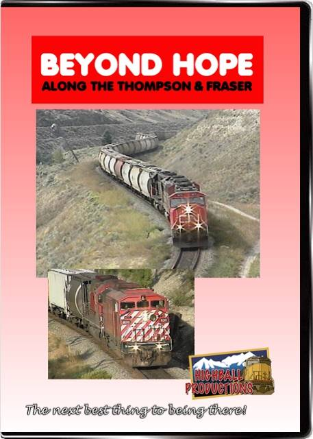 Beyond Hope - Canadian National and Canadian Pacific along the Thompson and Fraser Rivers DVD Highball Productions HOPE-DVD