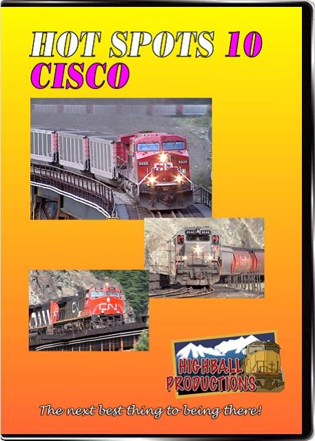 Hot Spots 10 Cisco BC - Canadaina Pacifc and Canadian National DVD Train Video Highball Productions HOT10-DVD