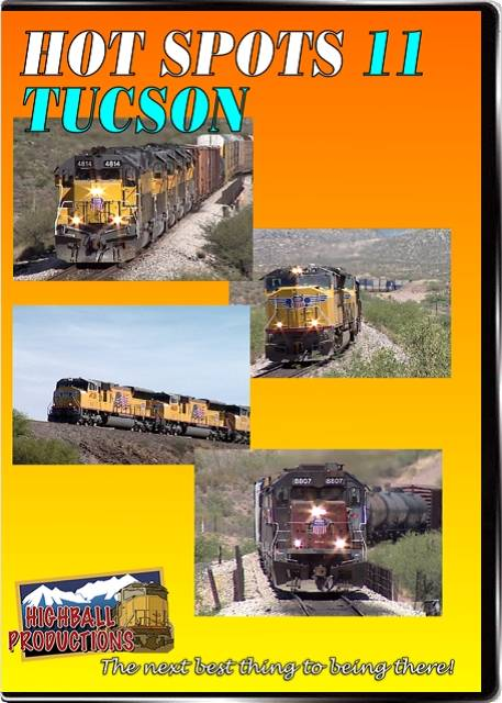 Hot Spots 11 Tucson - The Union Pacific at the  famous over-under at Davidson Canyon DVD Train Video Highball Productions HOT11