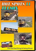 Hot Spots 11 Tucson - The Union Pacific at the  famous over-under at Davidson Canyon DVD
