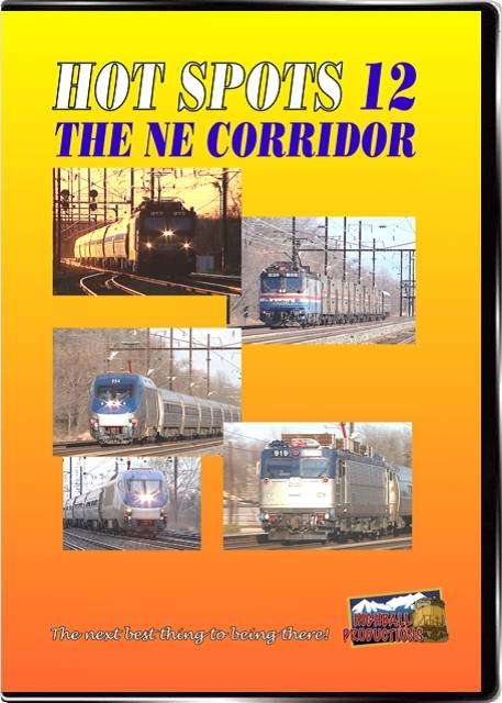 Hot Spots 12 The Northeast Corridor DVD Train Video Highball Productions HOT12-DVD