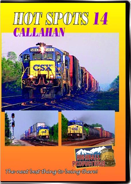 Hot Spots 14 Callahan Florida - CSX DVD Train Video Highball Productions HOT14-DVD