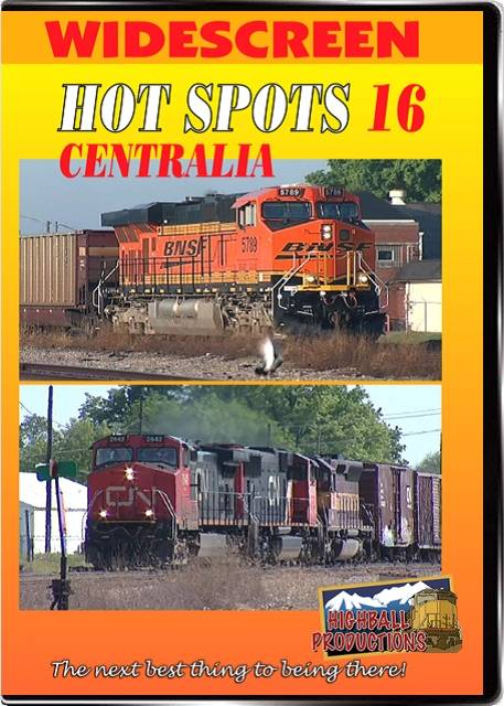 Hot Spots 16 Centralia Illinois - Canadian National  BNSF  Norfolk Southern DVD Highball Productions HOT16