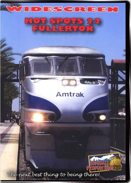 Hot Spots 22 Fullerton California - MetroLink  Amrak and BNSF DVD Train Video Highball Productions HOT22W