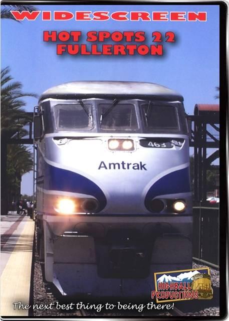 Hot Spots 22 Fullerton California - MetroLink  Amrak and BNSF DVD Highball Productions HOT22W