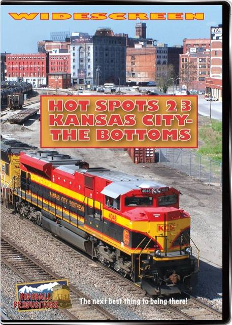Hot Spots 23 Kansas City  The Bottoms - BNSF  Union Pacific  Norfolk Southern  Kansas City Southern DVD Highball Productions HOT23W