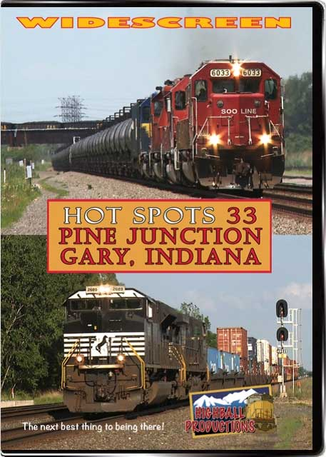 Hot Spots 33  Pine Junction - Norfolk Southern and CSX in Gary DVD Highball Productions HOT33