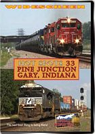 Hot Spots 33  Pine Junction - Norfolk Southern and CSX in Gary DVD