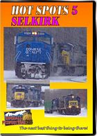 Hot Spots 5 Selkirk New York - Former New York Cenmtral and Penn Central yard  now CSX DVD