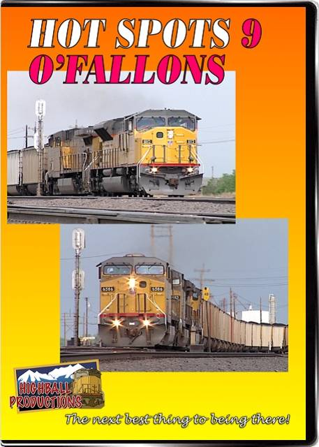 Hot Spots 9 OFallons - Over 100 trains a day on the Union Pacifc mainline DVD Highball Productions HOT9