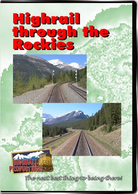 Highrail Through the Rockies - Canadian Pacific Field to Lake Louise DVD Train Video Highball Productions HRLB-DVD