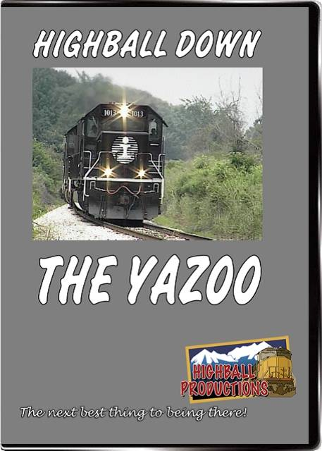 Highball Down the Yazoo - The Illinois Central Railroad DVD Train Video Highball Productions HYAZ-DVD