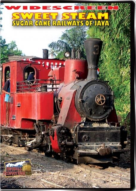 Sweet Steam - The Sugar Cane Railways of Java DVD Highball Productions JAVAW