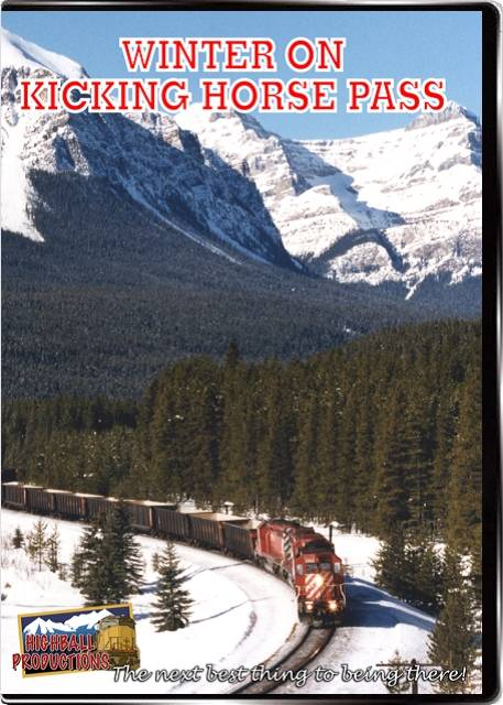 Winter on Kicking Horse Pass - Canadian Pacific DVD Train Video Highball Productions KICK