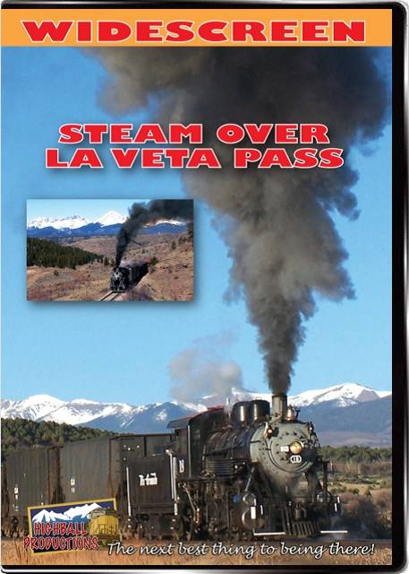 Steam Over La Veta Pass -  Rio Grande Scenic Railroad DVD Train Video Highball Productions LAVW