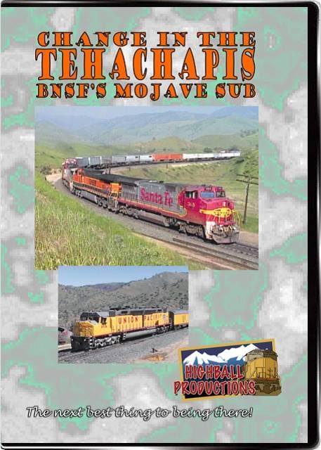 Change In the Tehachapis - The BNSF Mojave Sub DVD Highball Productions MOJA-DVD