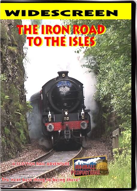Iron Road To the Isles - The West Highland Line in Scotland DVD Highball Productions RA03-DVD 181729000080