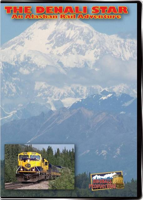 Denali Star - An Alaskan Rail Adventure DVD Highball Productions RA05