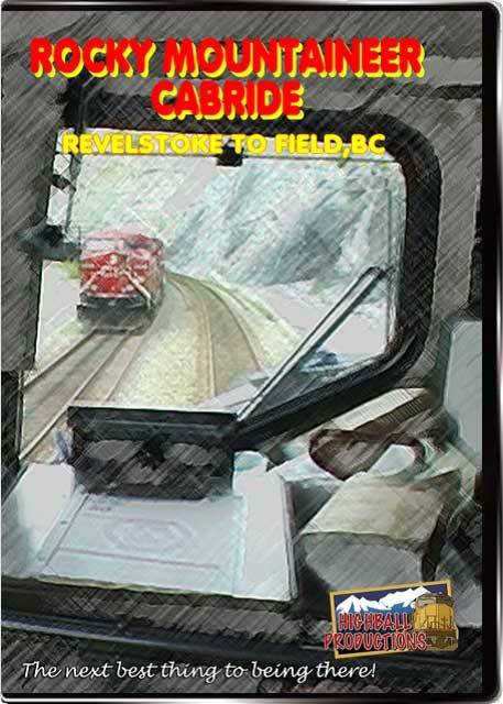 Rocky Mountaineer Cabride Revelstoke to Field BC DVD Highball Productions RMCR-DVD