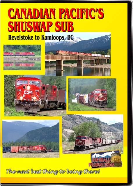 Canadian Pacifics Shuswap Sub DVD Train Video Highball Productions SHUS