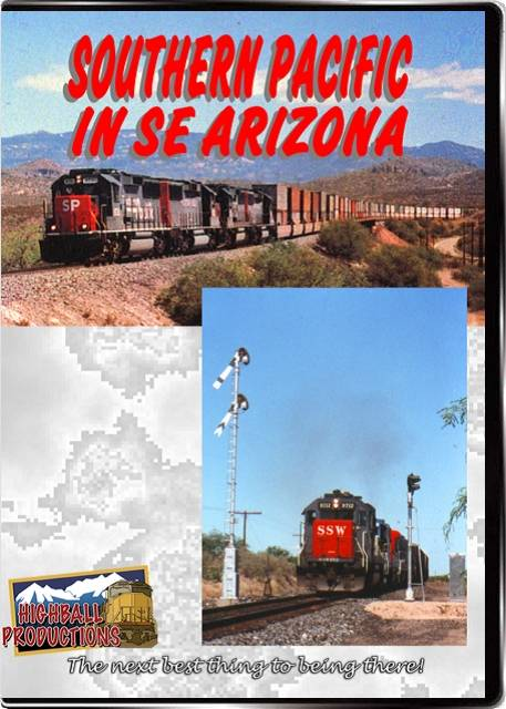 Southern Pacific in Southeast Arizona DVD Train Video Highball Productions SPSEA-DVD