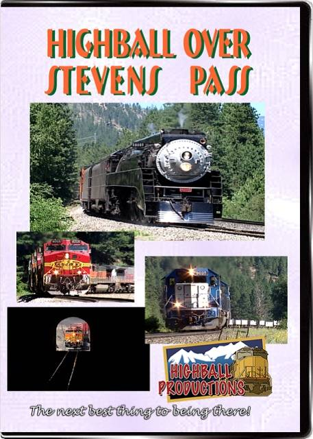 Highball Over Stevens Pass - BNSF and steam in the pass DVD Train Video Highball Productions STEV-DVD