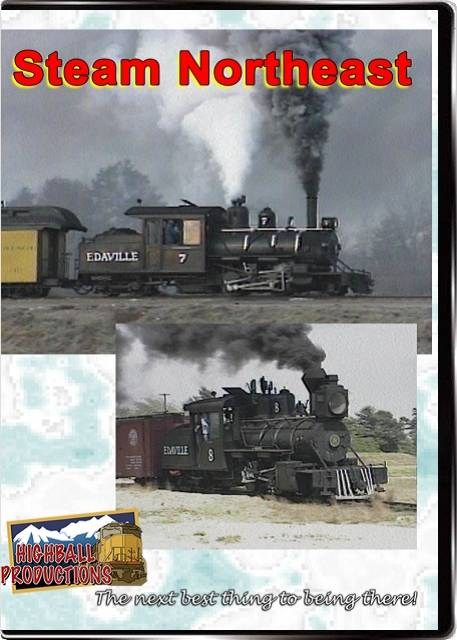 Steam Northeast - Tourist steam on the Edaville  White Mountain Central and Valley railroads DVD Train Video Highball Productions STNE-DVD