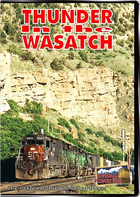 Thunder In the Wasatch - Southern Pacific  Rio Grande  Soldier Summit DVD Train Video Highball Productions TITW-DVD